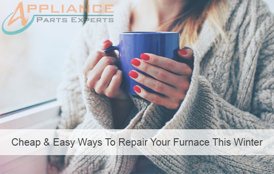 Cheap & Easy Ways to Repair Your Furnace This Winter